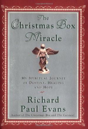 The Christmas Box Miracle: My Spiritual Journey of Destiny, Healing and Hope - Richard Paul ...