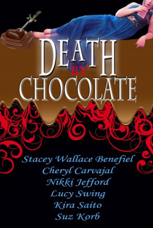 Death By Chocolate Anthology Suz Korb Lucy Swing Cheryl Carvajal