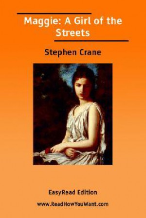 an analysis of stephen cranes book maggie a girl of the street