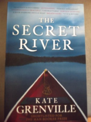 the secret river kate grenville Peter craven, age 'kate grenville's the secret river stands out as a work of sustained power and imagination, of poetry and insight.