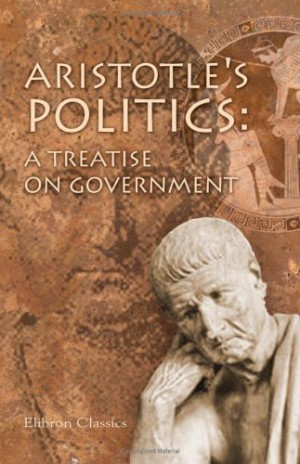 summary of politics by aristotle A summary of nicomachean ethics by aristotle it is here that aristotle's nicomachean ethics ends, and as many argue, his politics begins.