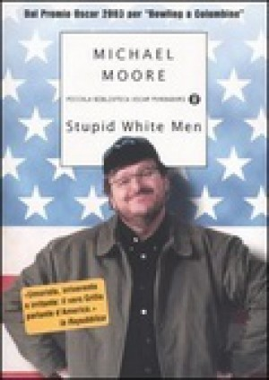 an analysis of the stupid white men by michael moore