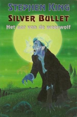 Silver Bullet Het Uur Van De Weerwolf Stephen King