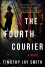 The Fourth Courier - Timothy Jay Smith