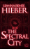 The Spectral City - Leanna Renee Hieber