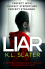 Liar: A gripping psychological thriller with a shocking twist - K. Slater