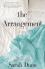 The Arrangement: A Novel - Sarah Dunn