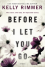 Before I Let You Go - Kelly Rimmer