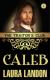 The Traitor's Club: Caleb - Laura Landon