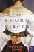 The Sworn Virgin: A Novel - Kristopher Dukes