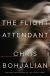 The Flight Attendant: A Novel - Chris Bohjalian