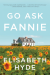 Go Ask Fannie - Elisabeth Hyde