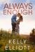 Always Enough (Meet Me in Montana, #2) - Kelly Elliott
