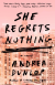 She Regrets Nothing: A Novel - Andrea Dunlop