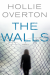The Walls - Hollie Overton
