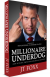 Millionaire Underdog: How to Start, Grow and Explode any Business - jt foxx