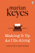 Making It Up As I Go Along - Marian Keyes