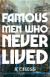 Famous Men Who Never Lived - K Chess