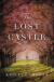 The Lost Castle: A Split-Time Romance - Kristy Cambron