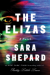 The Elizas: A Novel - Sara Shepard