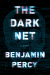 The Dark Net - Benjamin Percy