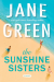 The Sunshine Sisters - Jane Green