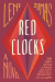 Red Clocks: A Novel - Leni Zumas