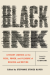 Black Ink: Literary Legends on the Peril, Power, and Pleasure of Reading and Writing - Stephanie Stokes Oliver, Nikki Giovanni