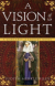 A Vision of Light - Judith Merkle Riley