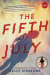 The Fifth of July: A Novel - Kelly Simmons