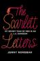 The Scarlett Letters: My Secret Year of Men in an L.A. Dungeon - Jenny Nordbak