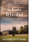 By Love Divided (The Lydiard Chronicles) - Elizabeth St. John