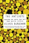 The Antidote: Happiness for People Who Can't Stand Positive Thinking - Oliver Burkeman
