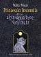 Prinzessin Insomnia & der alptraumfarbene Nachtmahr: Roman - Lydia Rode, Walter Moers