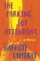 The Parking Lot Attendant: A Novel - Nafkote Tamirat