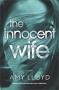 The Innocent Wife: A Novel - Amy Lloyd