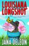 Louisiana Longshot - Jana Deleon