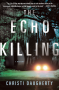 The Echo Killing - Christi Daugherty