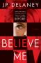 Believe Me - J.P. Delaney