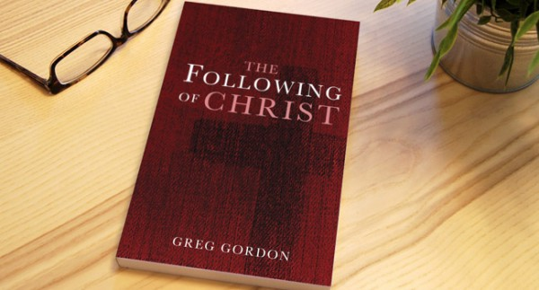 The Following of Christ by Greg Gordon