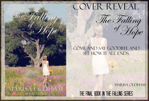 Cover reveal for The Falling of Hope by Marisa Oldham! Book three in The Falling series!