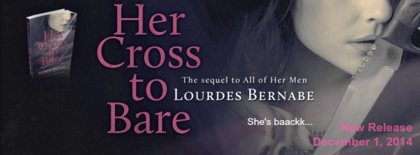 *New Release* Her Cross to Bare the sequel to All of Her Men by Lourdes Bernabe