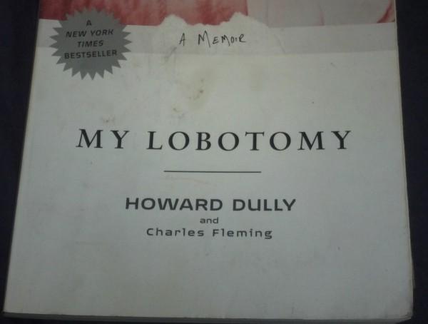 Howard Dully's My Lobotomy: A Memoir