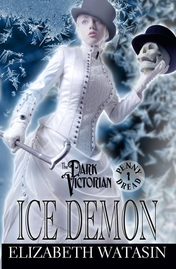 ICE DEMON: A Dark Victorian Penny Dread Vol 1