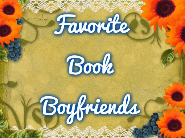 WHO IS YOUR FAVORITE BOOK BOYFRIEND?