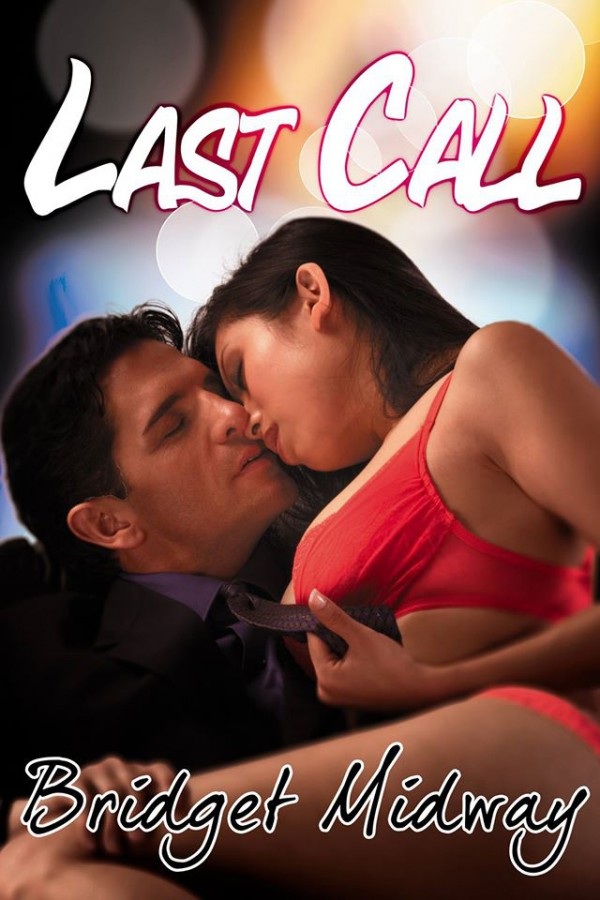 Last Call by Bridget Midway, Coming Soon