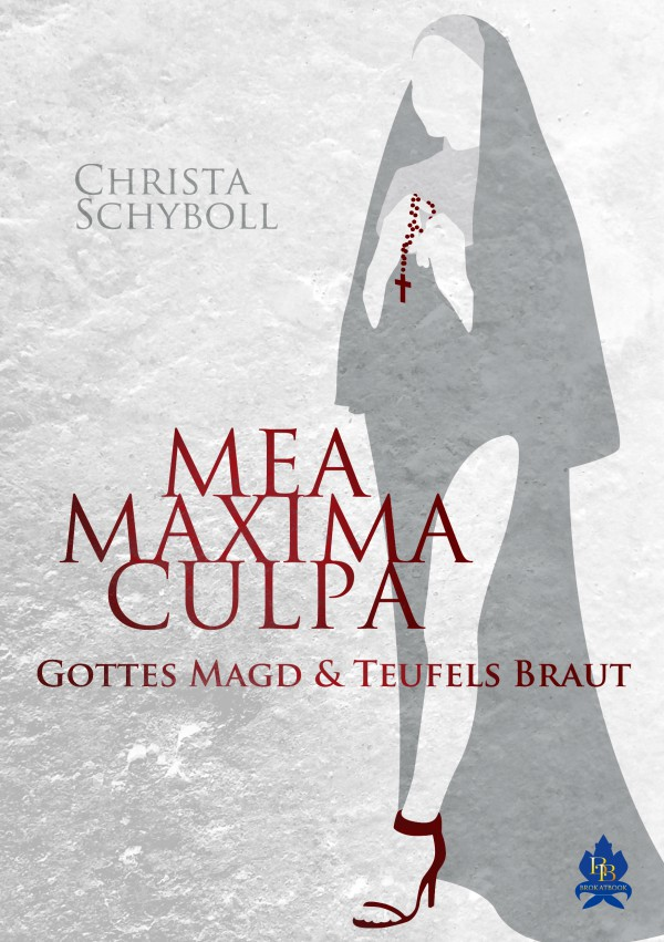 Mea maxima culpa - Gottes Magd und Teufels Braut