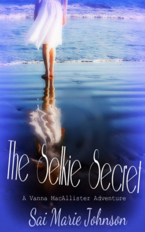 The Selkie Secret Book Cover #1 in my YA Series, the Vanna MacAllister Adventures