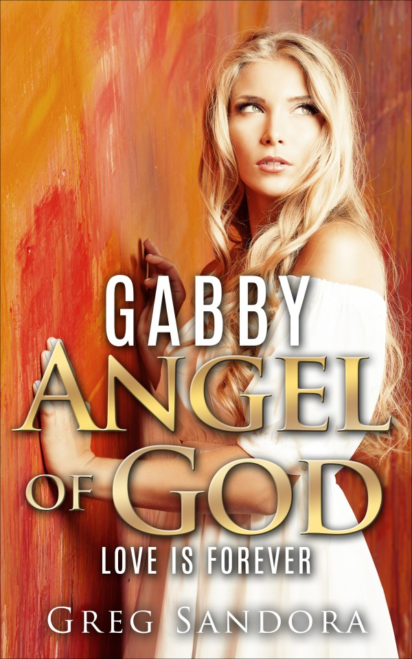 """I can't tell you how much I'm enjoyed reading Gabby, Angel of God. It was the perfect book for me to be reading this Sunday. You are very blessed and have revelations that could only come from the LORD. I hope you have a great promotional program for your book, because this book could sell a million--trust me on that one! Thank you for the opportunity to read it--I'll be recommending this book to all my friends...this is a book people need to read...and once they do, it'll change their life!"""