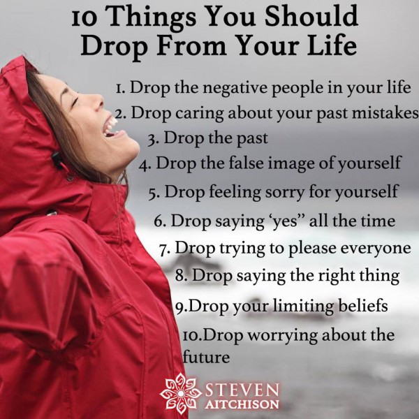 10 Things to drop out of your life.